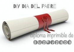 Diploma para día del padre para imprimir y personalizar por los peques
