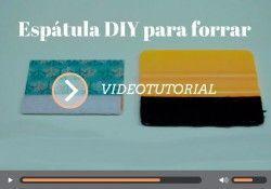 Vídeo tutorial: hacer una espátula para forrar en 2 minutos