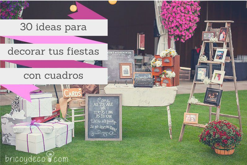 30 ideas para decorar fiestas diy con cuadros y portaretratos for Ideas para cuadros de salon